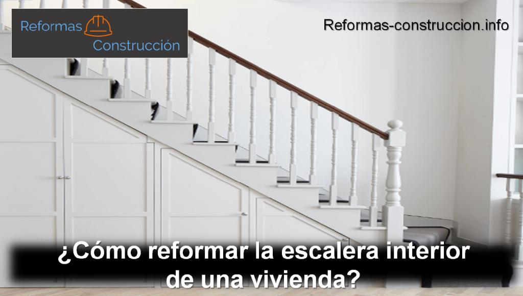 cómo reformar la escalera interior de una vivienda