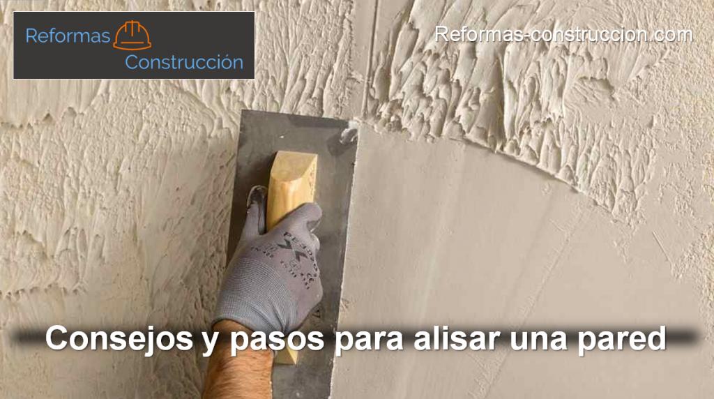 cómo alisar una pared