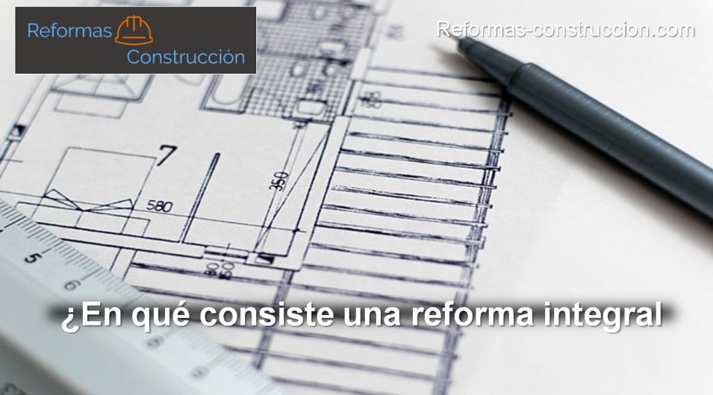en qué consiste una reforma integral