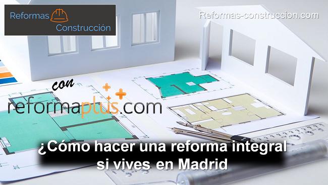 cómo hacer una reforma integral en Madrid